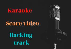 Karaoke video, Score video, Backing track